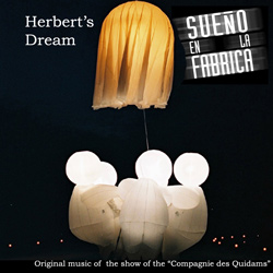<small><b>Herbert's Dream Original Music</b><br><em>A Quidam's Company and Inko Niko's Show</em></small>